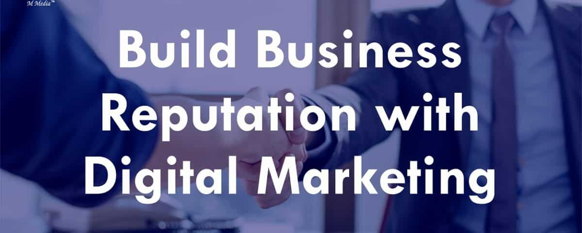 build business reputation, digital marketing,